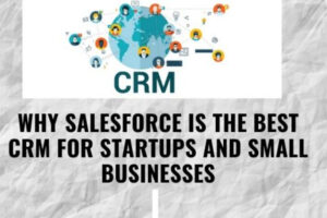Why Salesforce Is the Best CRM For Startups